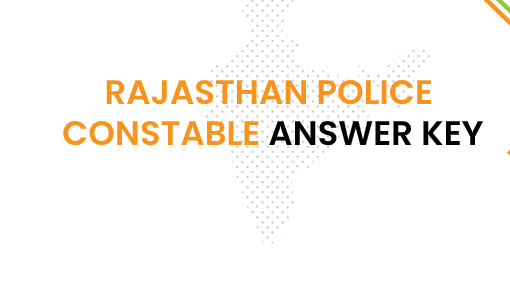 Rajasthan Police Officer Answer Key 2021