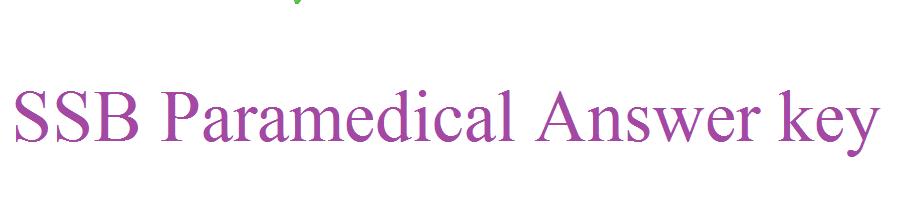 SSB Paramedical Answer key 2021