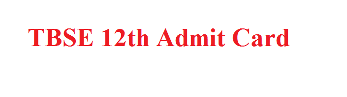 TBSE 12th Admit Card 2021