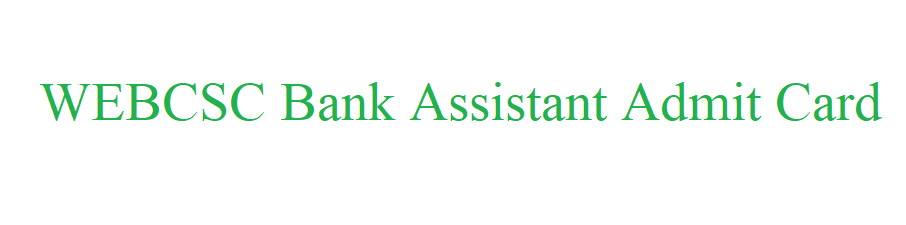 WEBCSC Bank Assistant Admit Card 2021