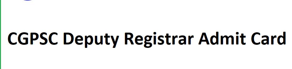 CGPSC Deputy Registrar Admit Card 2021