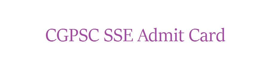 CGPSC SSE Admit Card 2021
