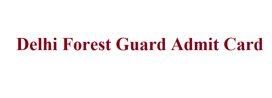 Delhi Forest Guard Hall Ticket 2021
