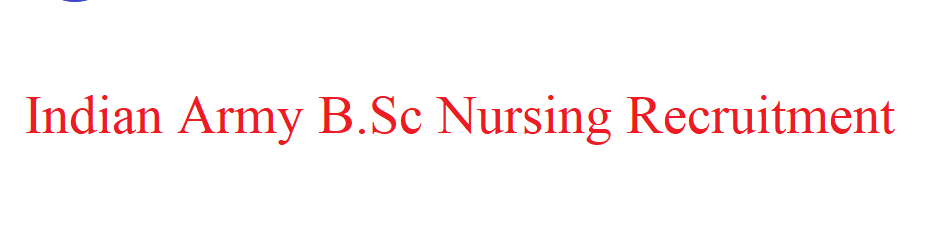 Indian Army B.Sc Nursing Recruitment 2021