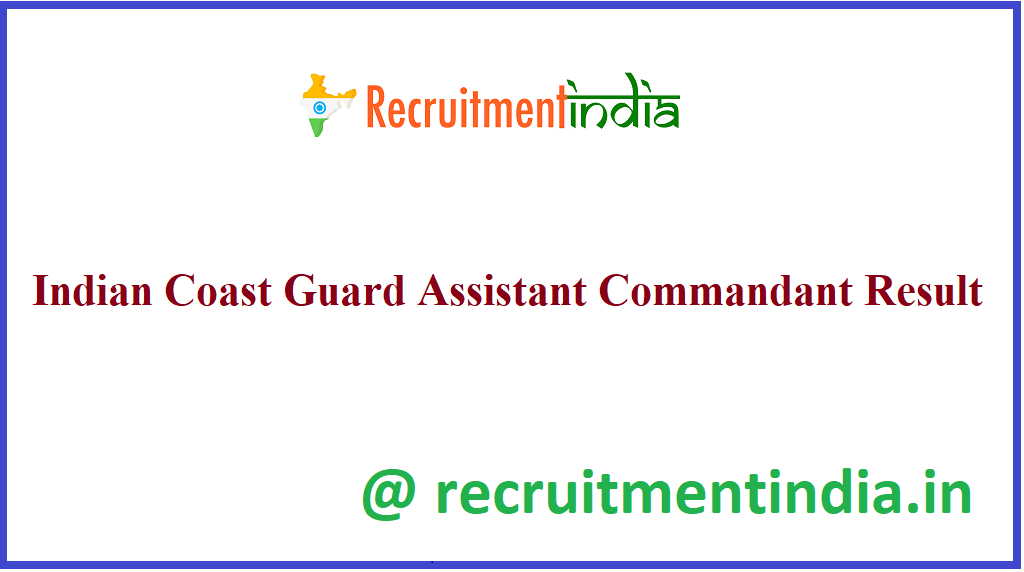 Indian Coast Guard Assistant Commandant Result 2021
