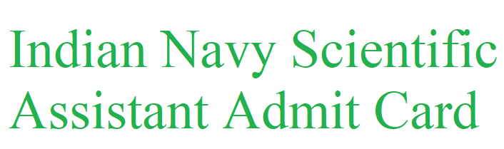 Indian Navy Scientific Assistant Admit Card 2021