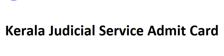 Kerala Judicial Service Admit Card 2021