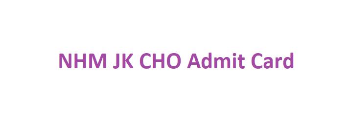 NHM JK CHO Admit Card 2021
