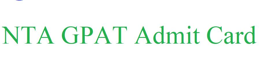 NTA GPAT Admit Card 2021