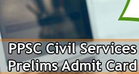 PPSC Civil Services Preliminary Admit Card 2021