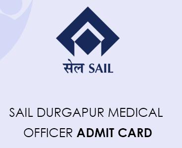 SAIL Durgapur Medical Officer Admit Card 2021