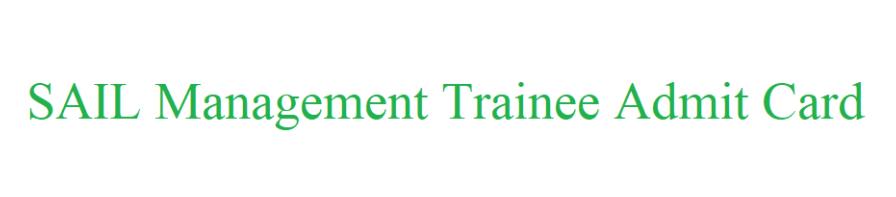 SAIL Management Trainee Admit Card 2021