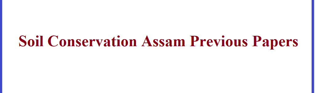 Assam Soil Conservation Previous Question Papers