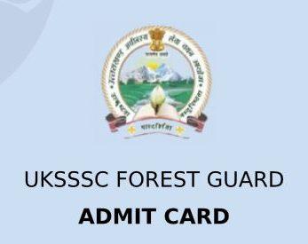 UKSSSC Forest Guard Admit Card 2021