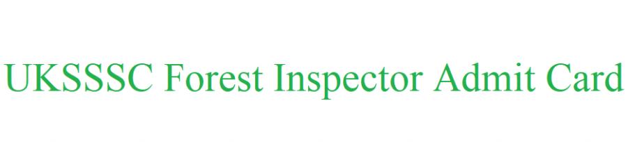 UKSSSC Forest Inspector Admit Card 2021