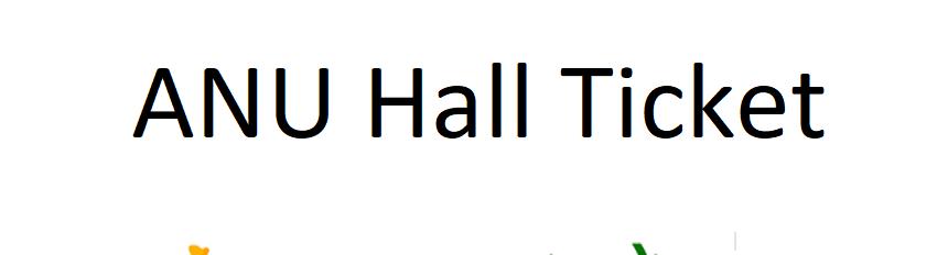 ANU Hall Ticket 2021