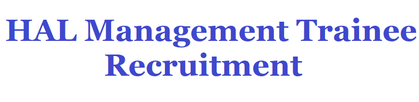 HAL Management Trainee Recruitment 2021