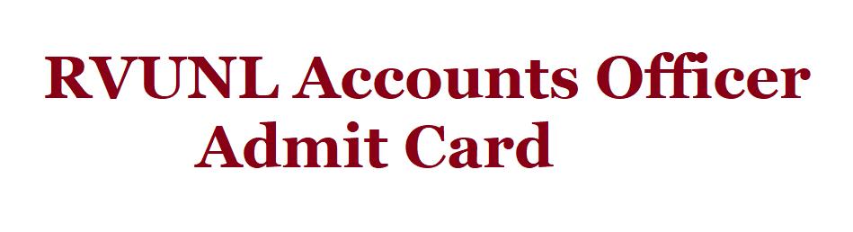 RVUNL Accounts Officer Admit Card 2021