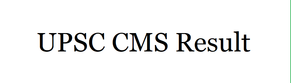 UPSC CMS Result 2021