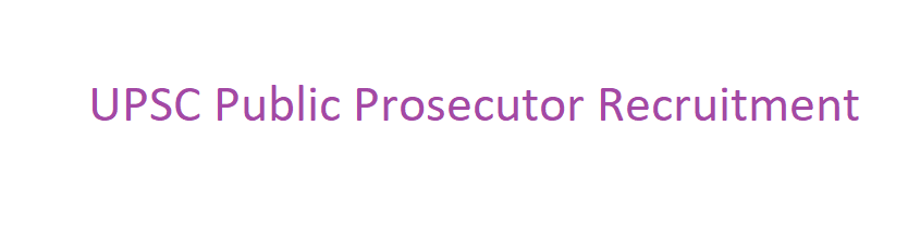 UPSC Public Prosecutor Recruitment 2021