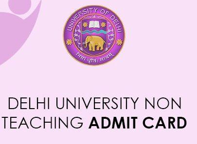 Delhi University Nonteaching Staff Admit Card 2021