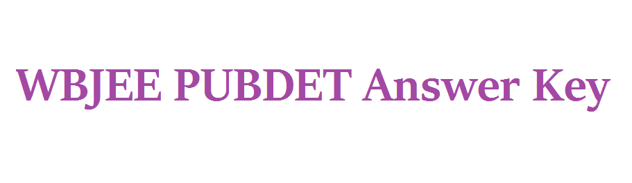 WBJEE PUBDET Answer Key 2021