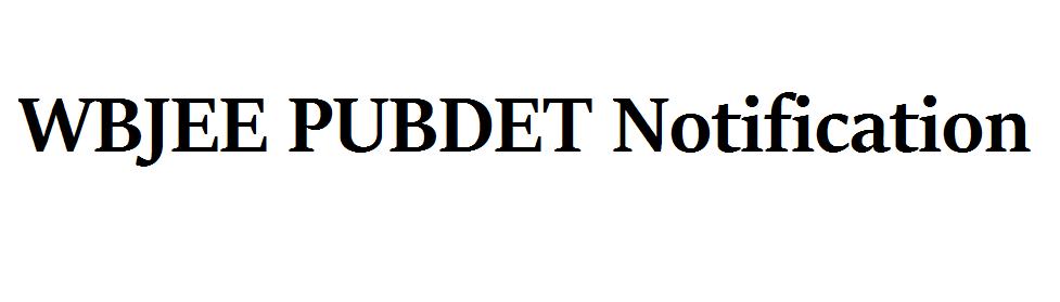 WBJEE PUBDET Notification 2021