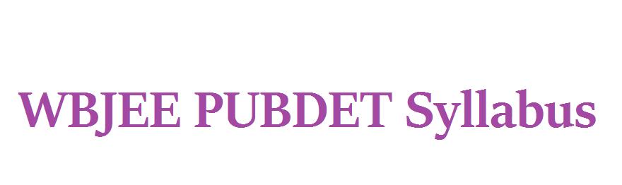 WBJEE PUBDET Syllabus 2021