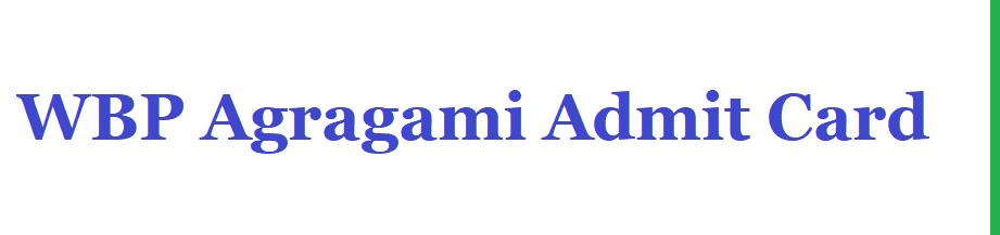 WBP Agragami Admit Card 2021