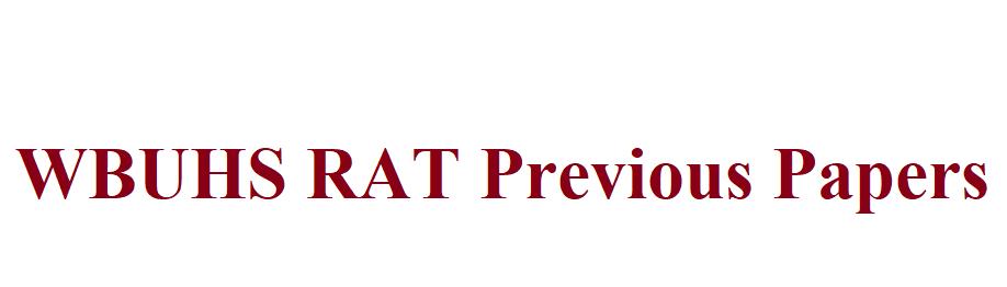 WBUHS RAT Previous Question Papers