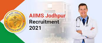 AIIMS Jodhpur Junior Resident Recruitment 2021