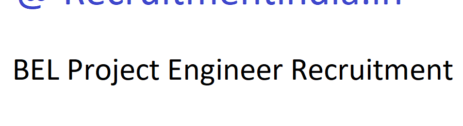 BEL Project Engineer Recruitment 2021