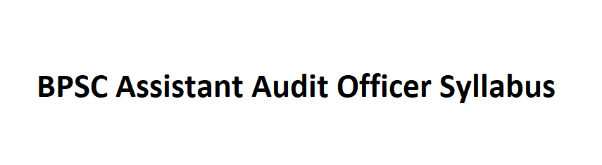 BPSC Assistant Audit Officer Syllabus