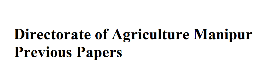 Manipur Agriculture Department Previous Question Papers