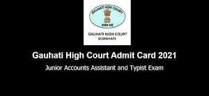 Gauhati High Court Computer Assistant Admit Card 2021