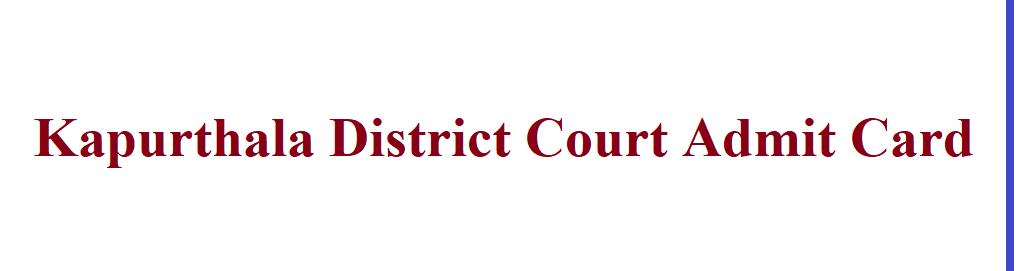 Kapurthala District Court Admit Card 2021