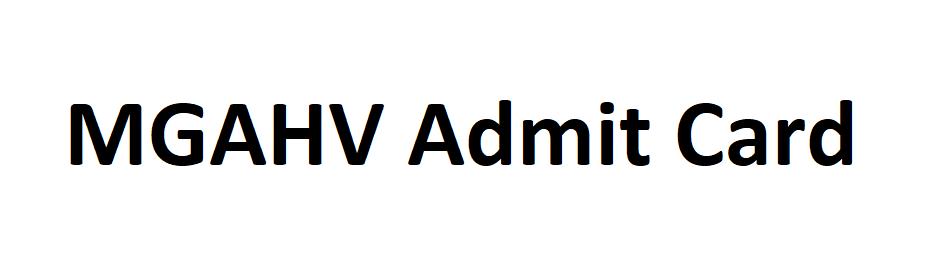 MGAHV Admit Card 2021