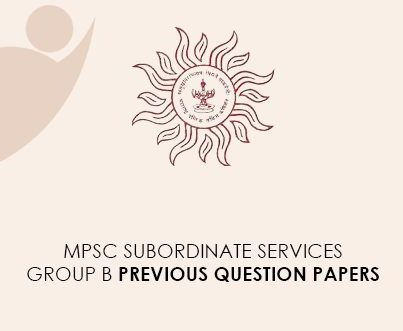 MPSC Subordinate Services Group B Previous Question Papers