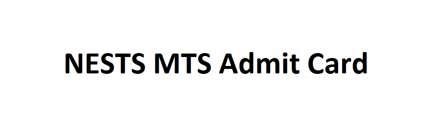 NESTS MTS Admit Card 2021