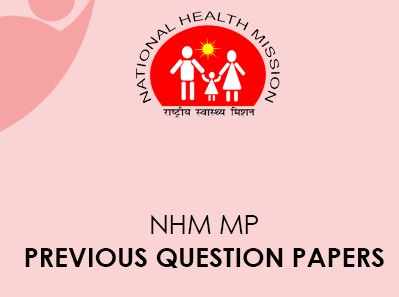 NHM MP Previous question Papers