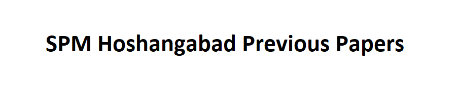 SPM Hoshangabad Previous Question Papers