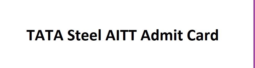 TATA Steel AITT Admit Card 2021