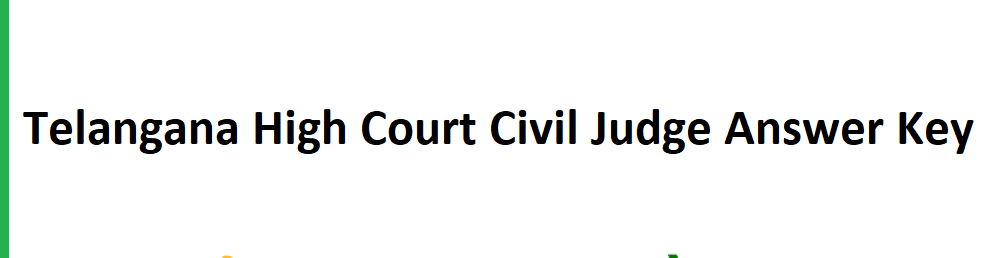 Telangana High Court Civil Judge Answer Key 2021