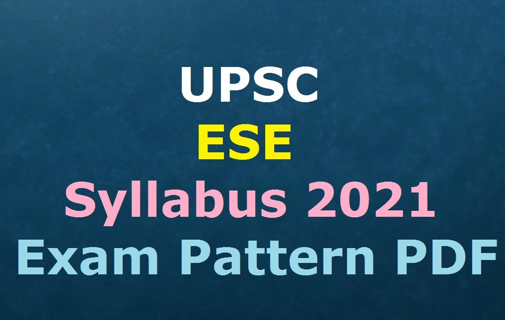 UPSC ESE Syllabus 2021
