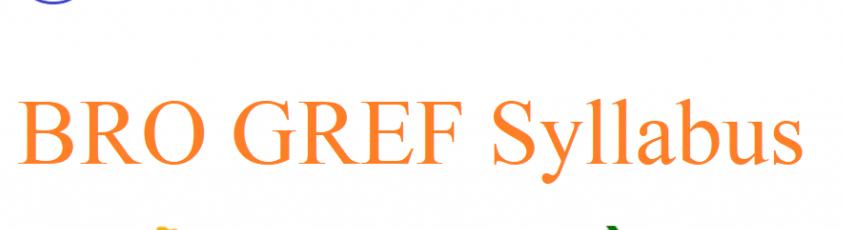 BRO GREF Syllabus 2021