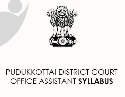 Pudukkottai District Court Office Assistant Syllabus 2021