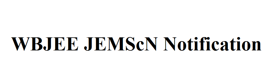 WBJEE JEMScN Notification 2021
